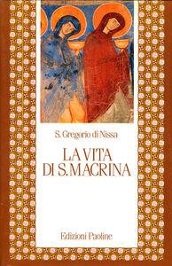 Foto Cover di La vita di santa Macrina, Libro di Gregorio di Nissa (san), edito da Paoline Editoriale Libri