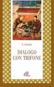 Libro Dialogo con Trifone Giustino (san)