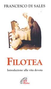 Libro Filotea. Introduzione alla vita devota Francesco di Sales (san)