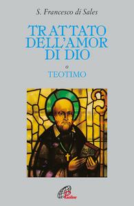Libro Trattato dell'amor di Dio Francesco di Sales (san)