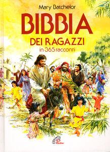 Libro Bibbia dei ragazzi in 365 racconti Mary Batchelor