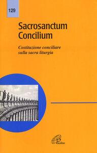 Libro Sacrosanctum concilium. Costituzione conciliare sulla sacra liturgia