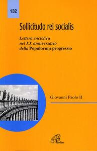 Libro Sollicitudo rei socialis. Lettera enciclica nel 20º Anniversario della Populorum progressio Giovanni Paolo II