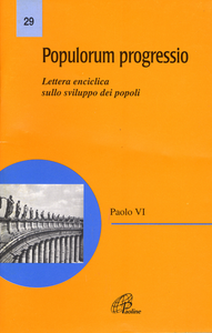 Libro Populorum progressio. Enciclica sullo sviluppo dei popoli Paolo VI