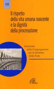 Libro Il rispetto della vita umana nascente e la dignità della procreazione