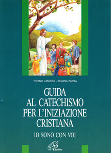 Foto Cover di Io sono con voi. Guida al catechismo per l'iniziazione cristiana, Libro di Tonino Lasconi,Silvana Panza, edito da Paoline Editoriale Libri