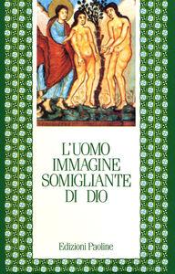 Libro L' uomo, immagine somigliante di Dio