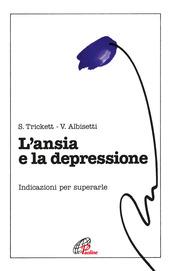 L' ansia e la depressione. Nuove indicazioni per superarle