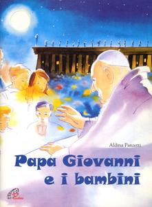 Libro Papa Giovanni e i bambini Aldina Panzetti