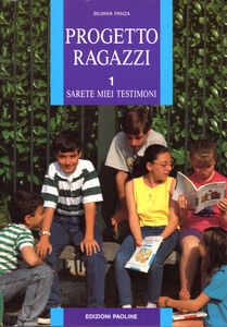 Libro Progetto ragazzi. Sarete miei testimoni. Vol. 1 Silvana Panza