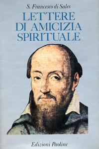 Libro Lettere di amicizia spirituale Francesco di Sales (san)
