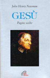 Foto Cover di Gesù. Pagine scelte, Libro di John Henry Newman, edito da Paoline Editoriale Libri