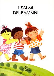 Foto Cover di I salmi dei bambini, Libro di Pino Piadero, edito da Paoline Editoriale Libri