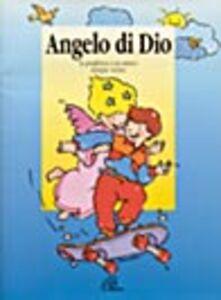 Foto Cover di Angelo di Dio. La preghiera a un amico sempre vicino, Libro di Pier Polart, edito da Paoline Editoriale Libri