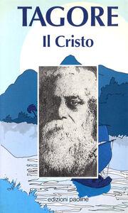 Libro Il Cristo. Antologia di scritti, scelti e tradotti dal bengoli Rabindranath Tagore