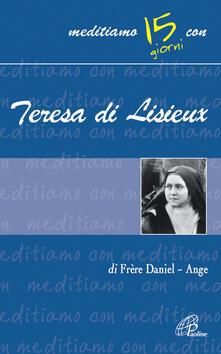 La piccola via per ritrovare il sorriso. Meditiamo con Teresa di Lisieux - Daniel-Ange - copertina