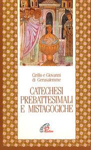 Libro Catechesi prebattesimali e mistagogiche Cirillo di Gerusalemme , Giovanni di Gerusalemme