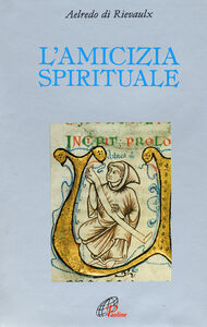 Libro L' amicizia spirituale Aelredo di Rievaulx