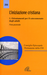 Libro L' iniziazione cristiana. Vol. 1: Orientamenti per il catecumenato degli adulti. Nota pastorale.