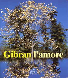 Libro Gibran. L'amore Kahlil Gibran