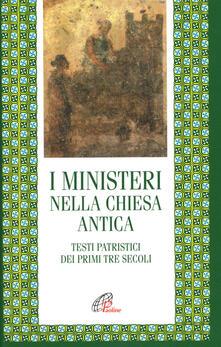 Winniearcher.com I ministeri nella Chiesa antica. Testi patristici dei primi tre secoli Image