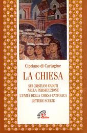 La chiesa: Sui cristiani caduti nella persecuzione-L'unità della Chiesa cattolica-Lettere scelte