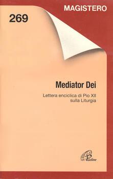 Capturtokyoedition.it Mediator Dei. Lettera enciclica di Pio XII sulla liturgia Image