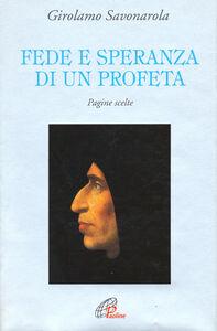 Libro Fede e speranza di un profeta. Pagine scelte Girolamo Savonarola