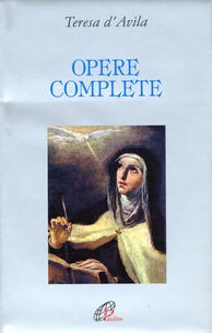 Foto Cover di Opere complete, Libro di Teresa d'Avila (santa), edito da Paoline Editoriale Libri
