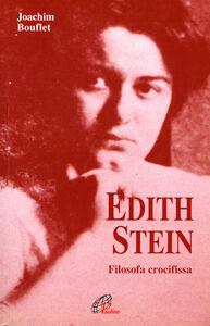 Foto Cover di Edith Stein. Filosofa crocifissa, Libro di Joachim Bouflet, edito da Paoline Editoriale Libri