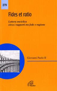Libro Fides et ratio. Lettera enciclica circa i rapporti tra fede e ragione Giovanni Paolo II