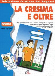 Foto Cover di La cresima e oltre. Guida, Libro di Tonino Lasconi, edito da Paoline Editoriale Libri