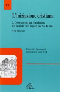 Libro L' iniziazione cristiana. Vol. 2: Orientamenti per l'Iniziazione dei fanciulli e dei ragazzi dai 7 ai 14 anni.