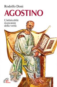 Libro Agostino. L'instancabile ricercatore della verità Rodolfo Doni
