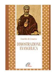 Libro La dimostrazione evangelica Eusebio di Cesarea