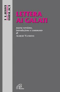 Libro Lettera ai Galati. Nuova versione, introduzione e commento