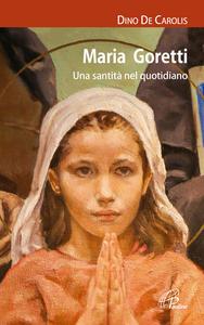 Libro Maria Goretti. Una santità nel quotidiano Dino De Carolis