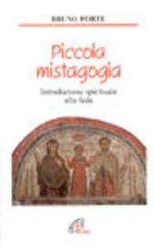 Piccola mistagogia. Introduzione spirituale alla fede
