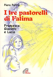I tre pastorelli di Fatima. Francesco, Giacinta e Lucia