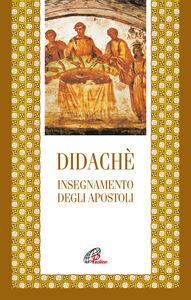 Foto Cover di Didachè. Insegnamento degli apostoli, Libro di  edito da Paoline Editoriale Libri