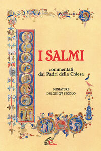 Libro I Salmi. Commentati dai Padri della Chiesa. Miniature del XIII-XV secolo Primo Gironi , Aldo Brunacci , Mario Roti