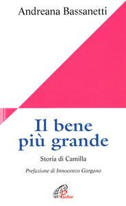 Il bene più grande. Storia di Camilla
