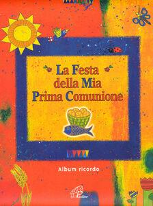 Foto Cover di La festa della mia prima comunione. Album ricordo, Libro di Ulrike Graumann, edito da Paoline Editoriale Libri