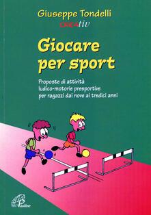 Listadelpopolo.it Giocare per sport. Proposte di attività ludico-motorie presportive per ragazzi dai 9 ai 13 anni Image