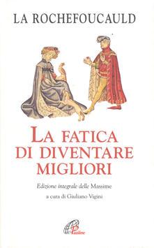 La fatica di diventare migliori - François de La Rochefoucauld - copertina