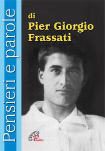 Foto Cover di Pensieri e parole di Pier Giorgio Frassati, Libro di  edito da Paoline Editoriale Libri