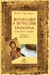 Libro Impariamo a dipingere un'icona. Corso pratico d'iconografia Angelo Vaccarella