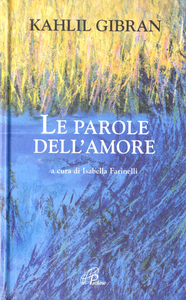 Libro Le parole dell'amore Kahlil Gibran