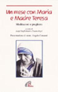 Libro Un mese con Maria e madre Teresa. Meditazioni e preghiere Luigi Guglielmoni , Fausto Negri