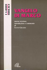 Libro Vangelo di Marco. Nuova versione, introduzione e commento